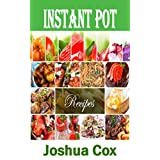 Instant pot: instant pot breakfast, appetizers, meals and desserts