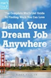 Land Your Dream Job Anywhere: The Complete Mac's List Guide to Finding Work You Love