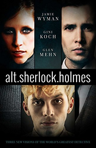 alt. Sherlock Holmes: New Visions of the Great Detective