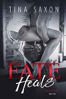 Fate Heals (Twist of Fate Book 2) by [Saxon, Tina]