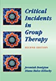 Critical Incidents in Group Therapy (Group Counseling) by Jeremiah Donigian (1998-12-09)