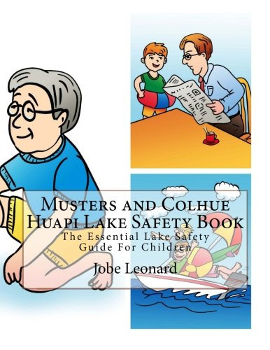 Read Online Musters and Colhue Huapi Lake Safety Book: The Essential Lake Safety Guide For Children ebook