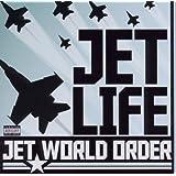 Jet Life / Jet World Order