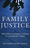img - for Family Justice: The Work of Family Judges in Uncertain Times by John Eekelaar (2013-06-01) book / textbook / text book