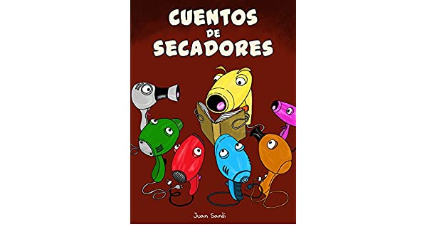Cuentos de secadores (Spanish Edition) - Kindle edition by Juan Sandi, ojquammun. Children Kindle eBooks @ Amazon.com.