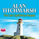 The Last Lighthouse Keeper Audiobook by Alan Titchmarsh Narrated by Alan Titchmarsh