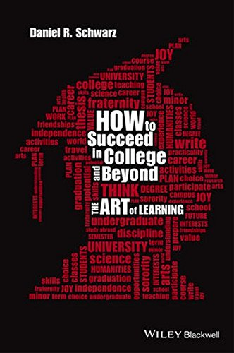 How to Succeed in College and Beyond: The Art of Learning