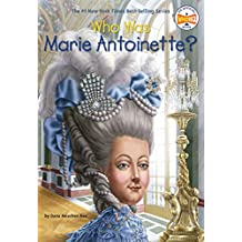 Who Was Marie Antoinette?