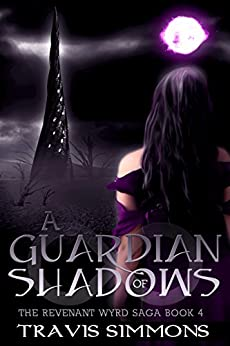 A Guardian of Shadows (Revenant Wyrd Book 4) by [Simmons, Travis]
