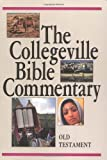 The Collegeville Bible Commentary: Based on the New American Bible : Old Testament