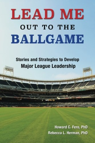Download Lead Me Out to the Ballgame: Stories and Strategies to Develop Major League Leadership pdf