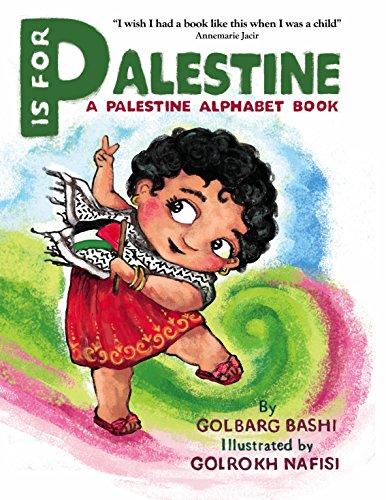 P is for Palestine: A Palestine Alphabet Book -