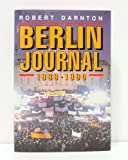 Berlin Journal, 1989-1990, Robert Darnton, 0393029700