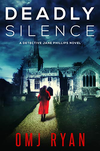 Deadly Silence: A gripping serial killer thriller (Detective Jane Phillips Book 1) by [Ryan, OMJ]