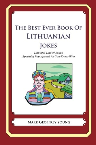 Download The Best Ever Book of Lithuanian Jokes: Lots and Lots of Jokes Specially Repurposed for You-Know-Who ebook
