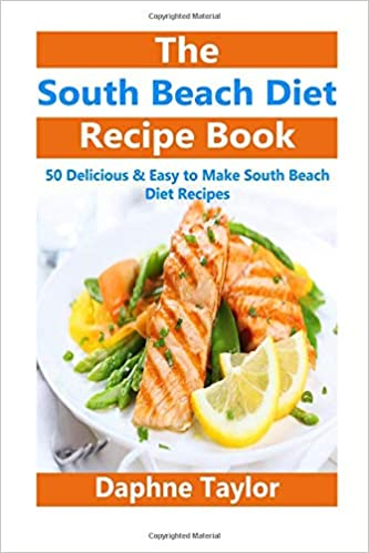 South Beach Diet South Beach Diet Recipe Book 50 Delicious Easy