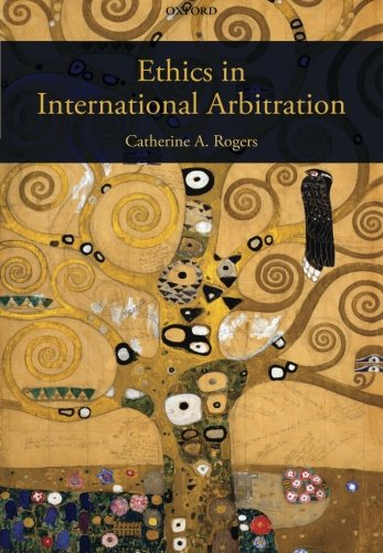 Ethics in International Arbitration by Oxford University Press