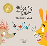 Hedgehog and Rabbit: The Scary Wind (Junior Library Guild Selection) (Hedgehog and Rabbit Collection)