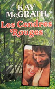 Les cendres rouges par Kay McGrath