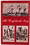 Great Britain and the Confederate Navy, 1861-1865, Frank John Merli, 0253384273