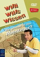 Willi wills wissen - Wie geheuer ist das Abenteuer?