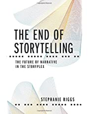 The End of Storytelling: The Future of Narrative in the Storyplex