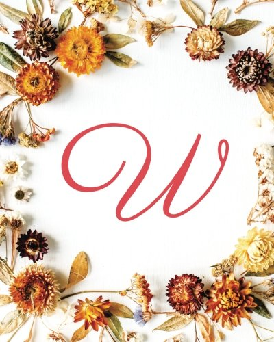 Download W: Monogram Initial Meal Planner, Daily Food Journal, 52 Weeks Menu Book, Meal Planning Guide - Fall Flowers Cover (Volume 23) PDF