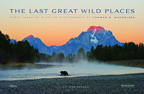 The Last Great Wild Places: Forty Years of Wildlife Photography by Thomas D. Mangelsen cover