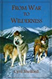 From War to Wilderness, Cyril Shelford, 1550565338