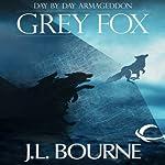 Day by Day Armageddon: Grey Fox | J. L. Bourne