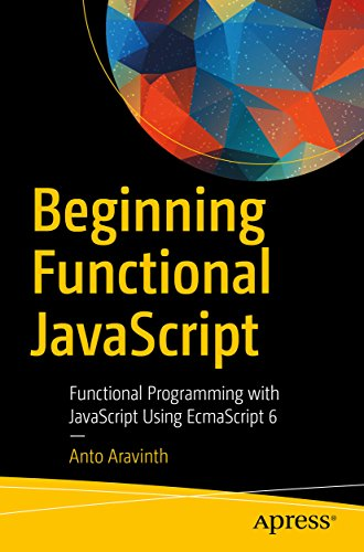Beginning Functional JavaScript: Functional Programming with JavaScript Using EcmaScript (Beginning Software)