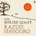 The Buried Giant Hörbuch von Kazuo Ishiguro Gesprochen von: David Horovitch