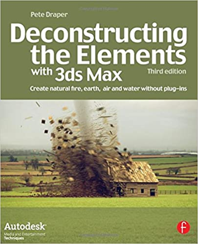 Deconstructing the Elements with 3ds Max: Create Natural Fire, Earth