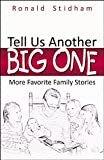 Tell Us Another Big One, Ronald Stidham, 0741466333