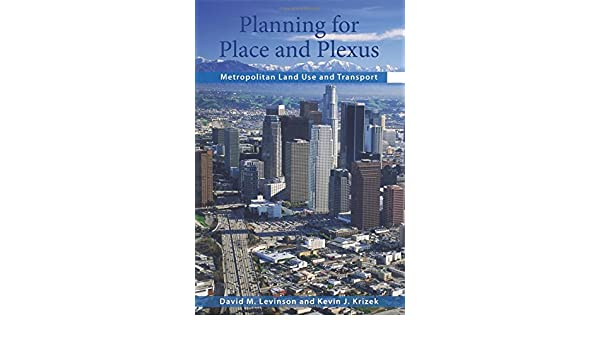 metropolitan transport and land use planning for place and plexus