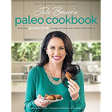 Juli Bauer's Paleo Cookbook: Over 100 Gluten-Free Recipes to Help You Shine from Within