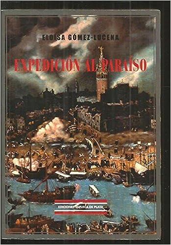EXPEDICION AL PARAISO: Amazon.es: ELOISA GOMEZ-LUCENA: Libros