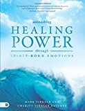 img - for Unleashing Healing Power Through Spirit-Born Emotions book / textbook / text book