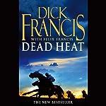 Dead Heat | Dick Francis,Felix Francis