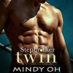 Stepbrother Twin: Stepbrother Romance | Mindy Oh