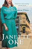 When Tomorrow Comes, Janette Oke, 1410453731