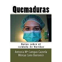Quemaduras (Notas sobre el cuidado de Heridas nº 2) (Spanish Edition)