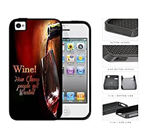 Wine! How Classy People Get Wasted 2-Piece Dual Layer High Impact Rubber Silicone Cell Phone Case Apple iPhone 4 4s