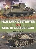 M10 Tank Destroyer vs StuG III Assault Gun, Steven Zaloga, 1780960999