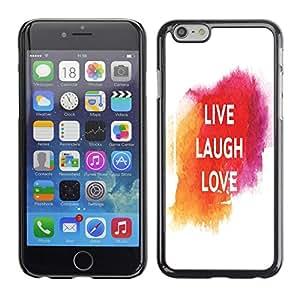 Dragon Case - FOR iPhone 6 - live laugh love - Caja protectora de pl??stico duro de la cubierta Dise?¡Ào Slim Fit