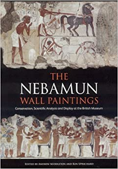 Book Nebamun Wall Paintings: Conservation, Scientific Analysis and Redisplay by Middleton, Andrew, Uprichard, Ken (2009)