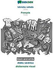 BABADADA black-and-white, latviesu valoda - Français, Attēlu vārdnīca - dictionnaire visuel: Latvian - French, visual dictionary