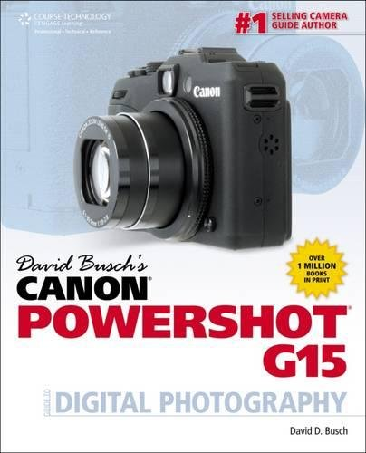 David Busch's Canon Powershot G15 Guide to Digital Photography (David Busch's Digital Photography Guides) (Canon G15 Camera)