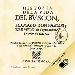 Historia de la Vida del Buscon (Texto Completo) [Life History of the Petty Thief ]