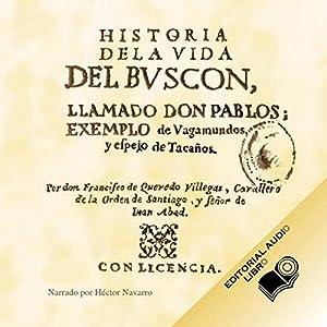 Historia de la Vida del Buscon (Texto Completo) [Life History of the Petty Thief ] Audiobook